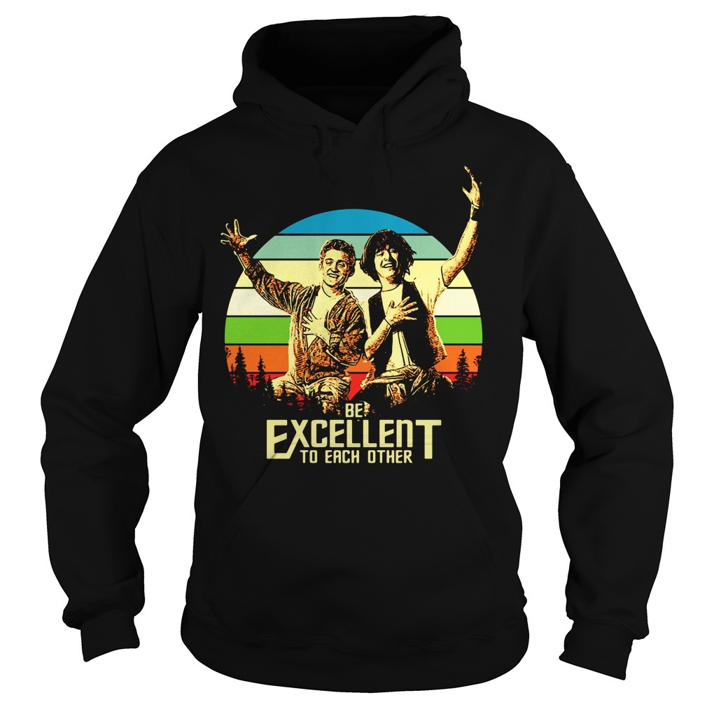Bill and Ted's be excellent to each other vintage Hoodie