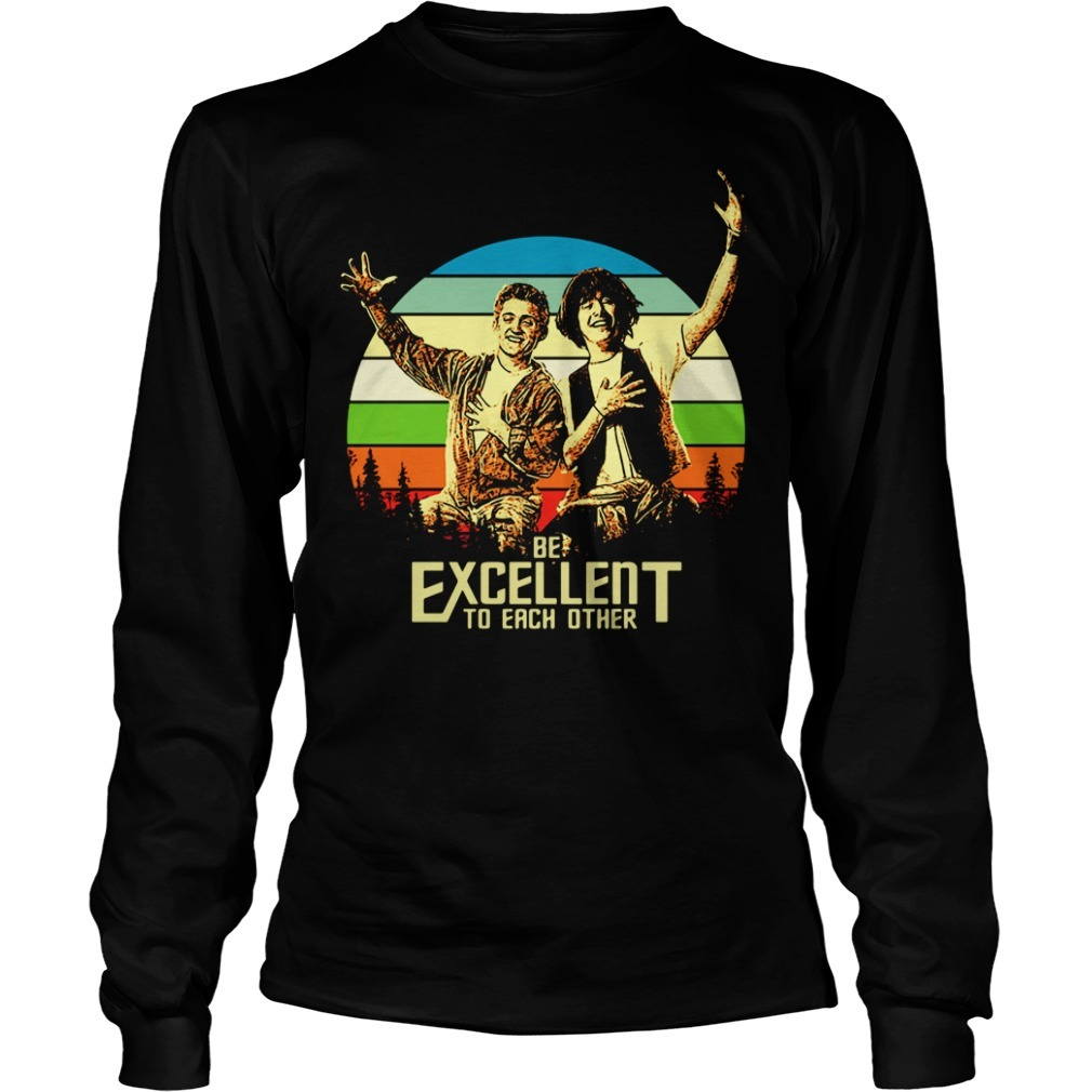 Bill and Ted's be excellent to each other vintage Longsleeve Tee