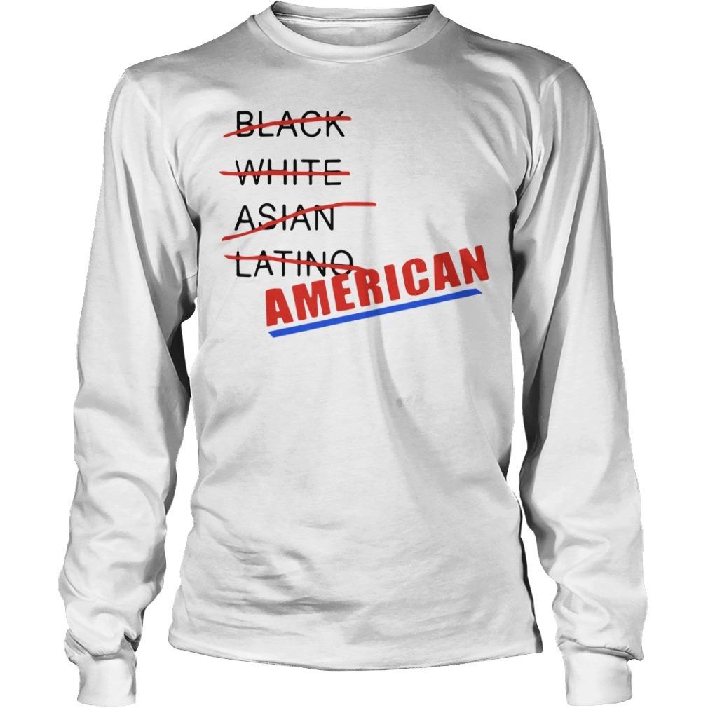 Black white Asian Latino American Longsleeve Tee