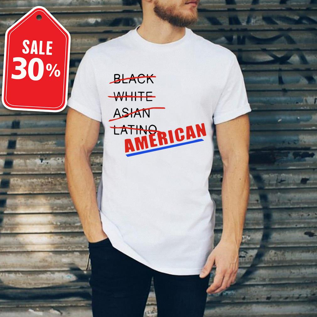 Black white Asian Latino American T-shirt