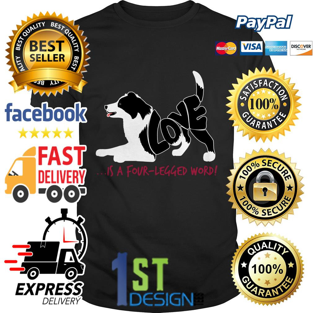 Dog love is a four-legged word Guys shirt
