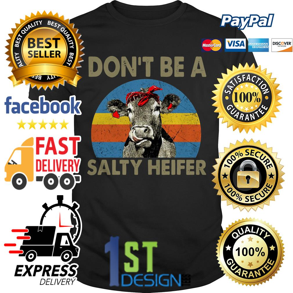Don't be a salty heifer vintage Guys shirt