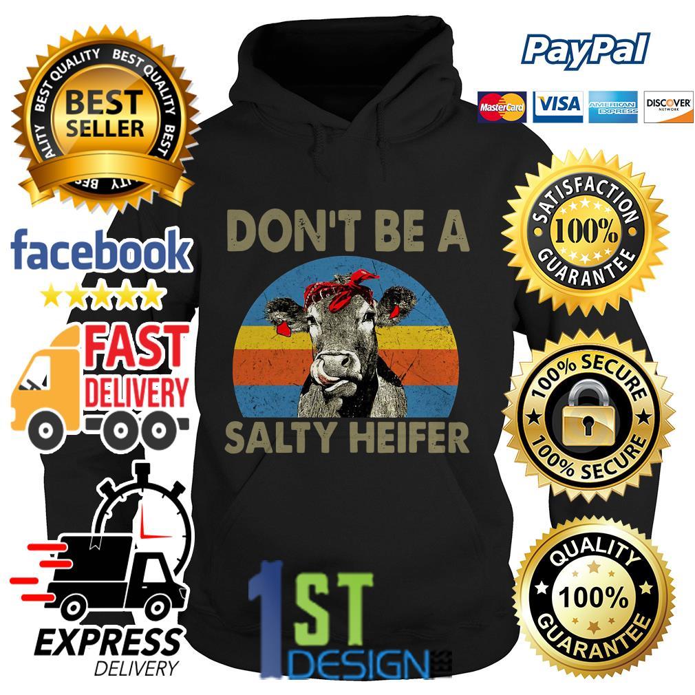 Don't be a salty heifer vintage Hoodie