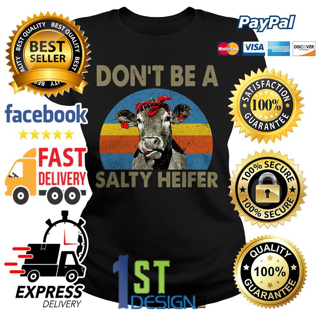 Don't be a salty heifer vintage Ladies Tee