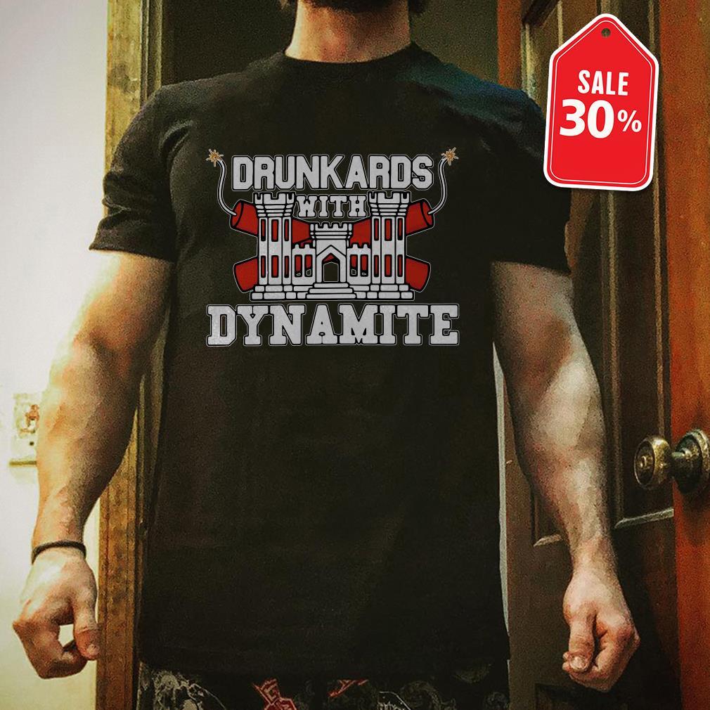 Drunkards with dynamite Guys shirt