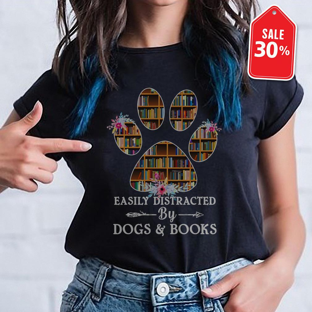 Easily distracted by dogs and books Guys shirt