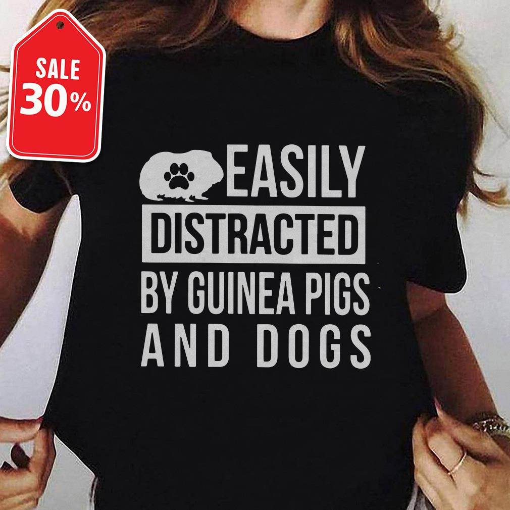 Easily distracted by guinea pigs and dogs Guys shirt