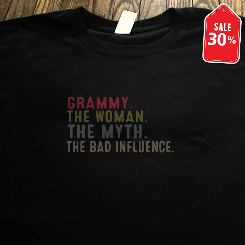 Grammy the woman the myth the bad influence Guys shirt