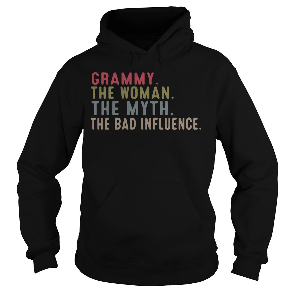 Grammy the woman the myth the bad influence Hoodie