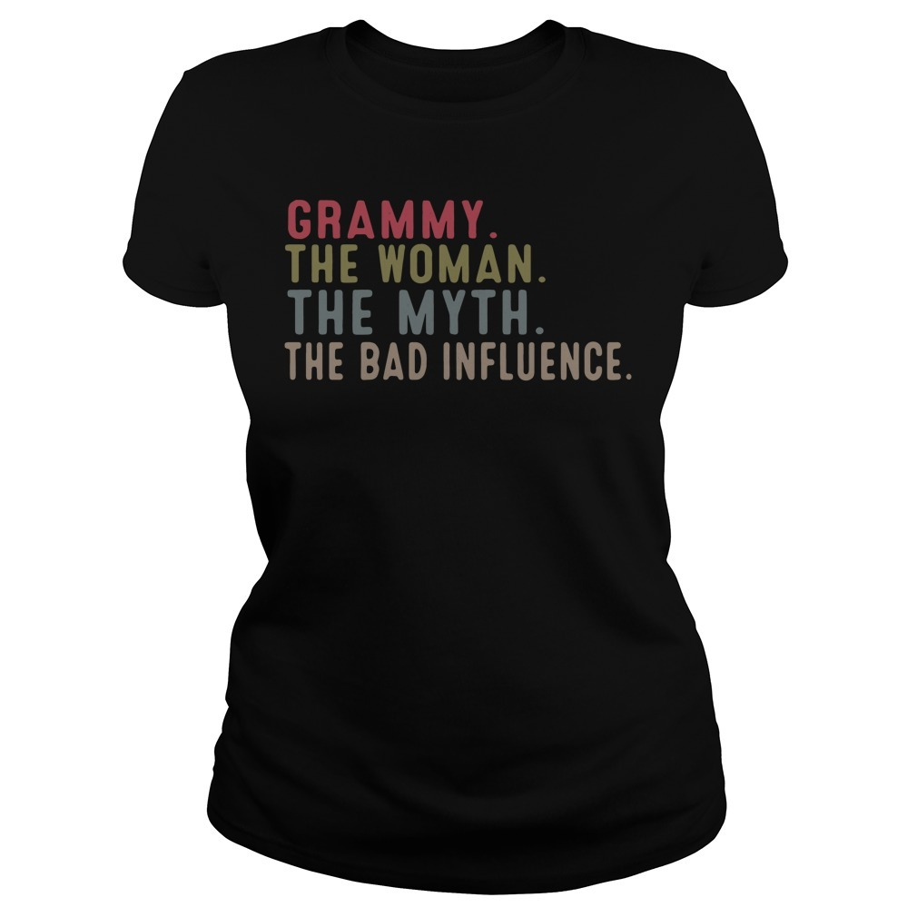 Grammy the woman the myth the bad influence Ladies Tee