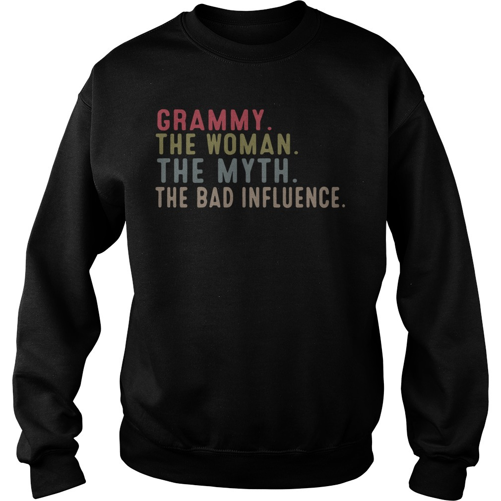 Grammy the woman the myth the bad influence Sweater