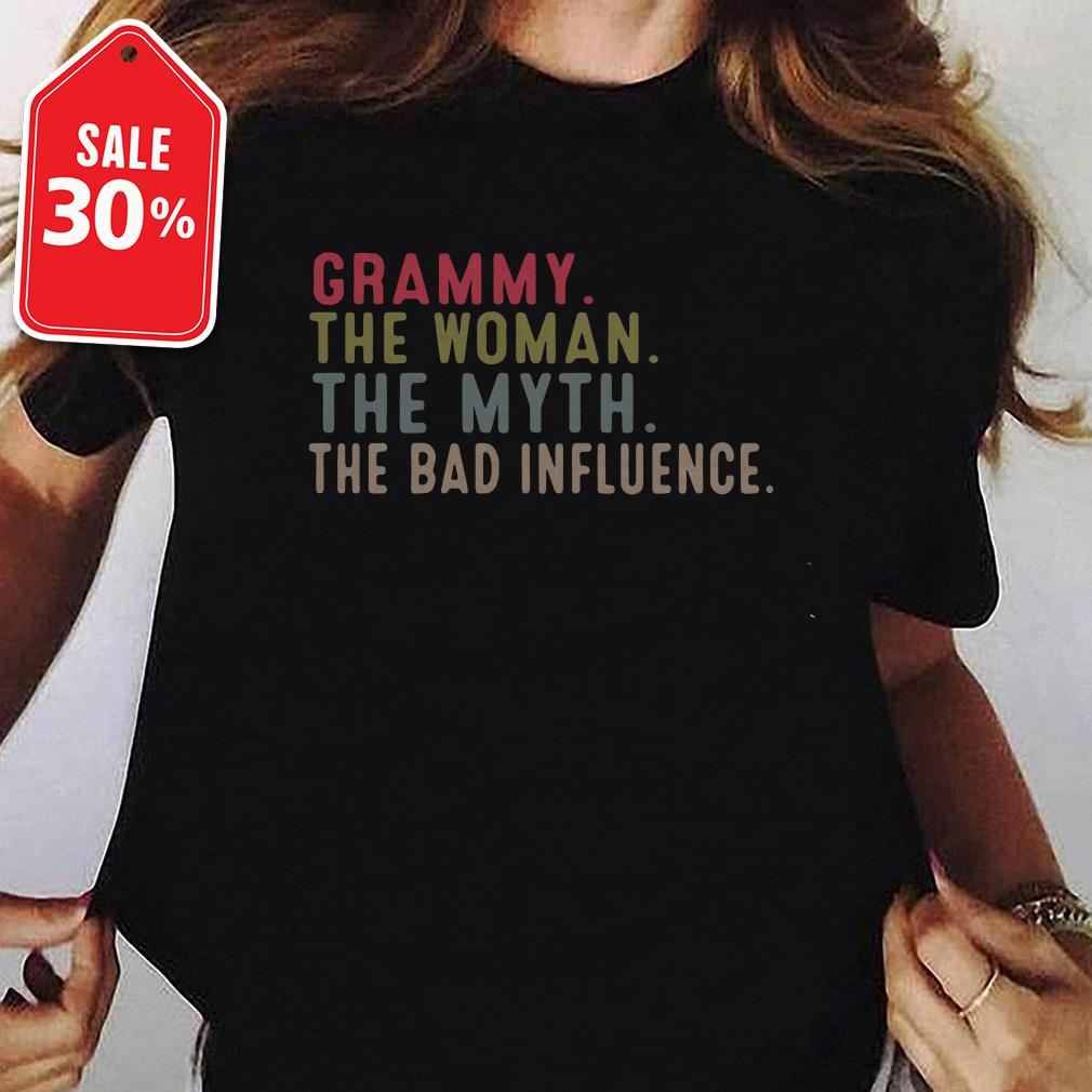 Grammy the woman the myth the bad influence T-shirt