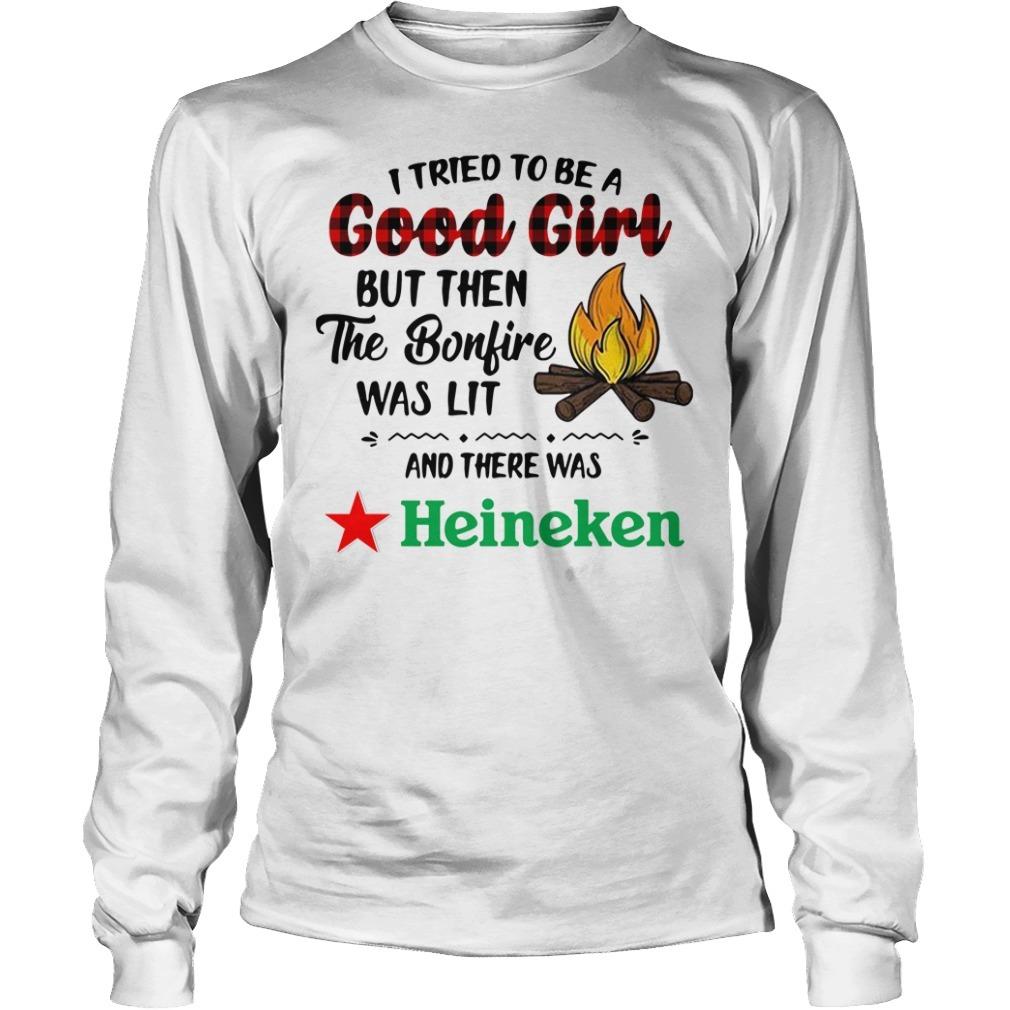 Heineken camping I tried to be a good girl but then the bonfire was lit Longsleeve Tee