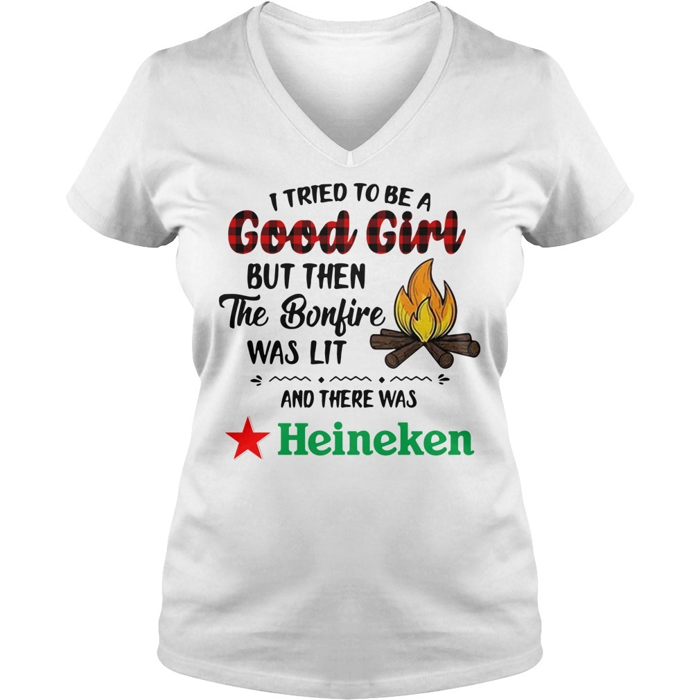 Heineken camping I tried to be a good girl but then the bonfire was lit V-neck T-shirt