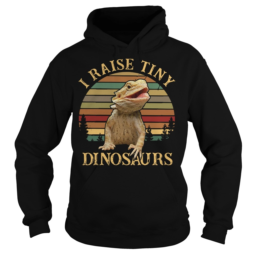 I raise tiny dinosaurs bearded dragon vintage Hoodie