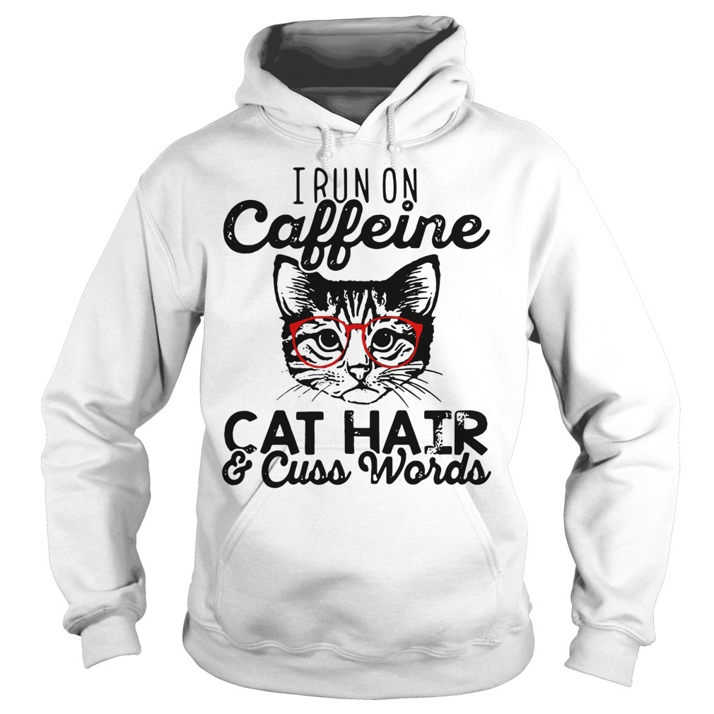 I run caffeine cat hair and cuss words Hoodie