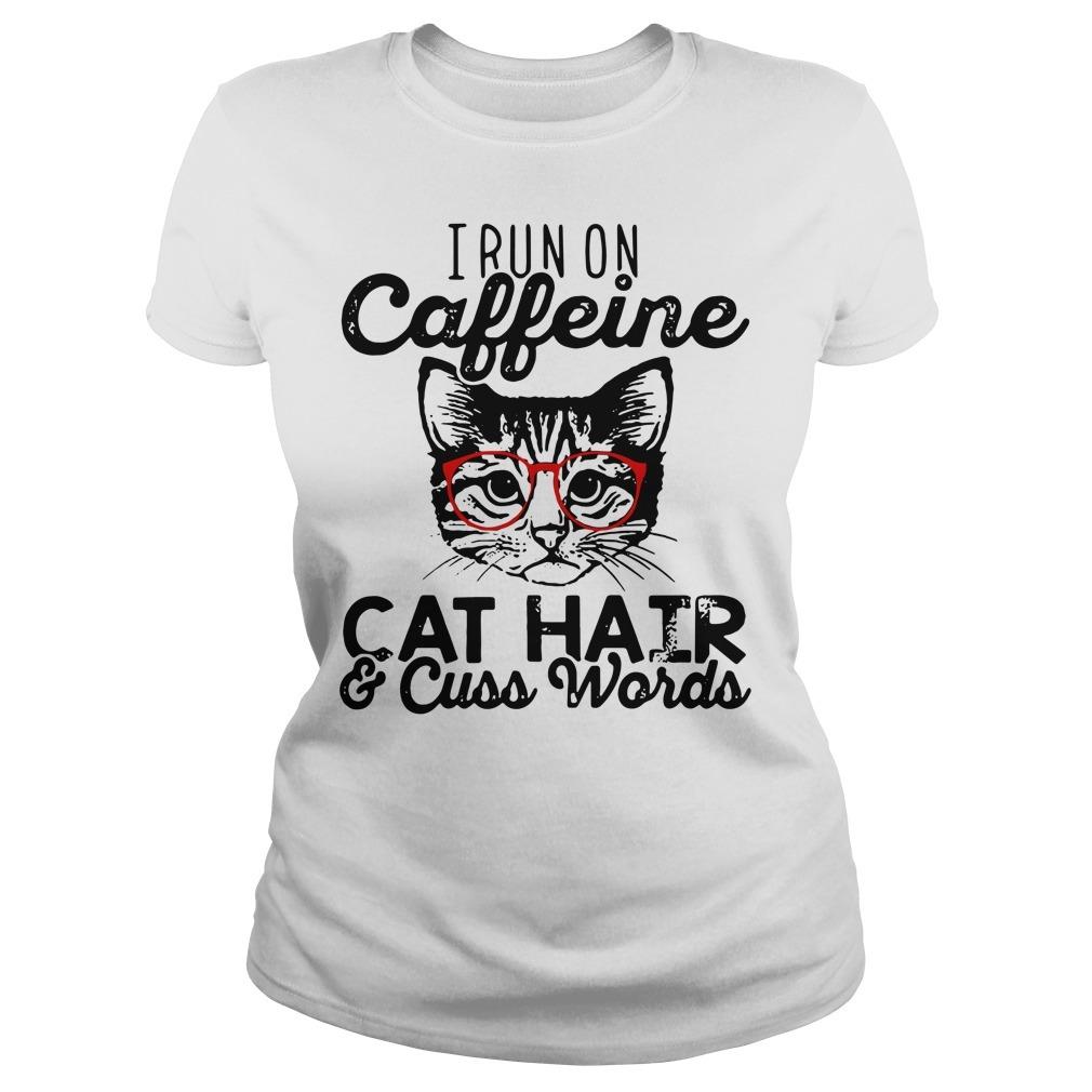 I run caffeine cat hair and cuss words Ladies Tee
