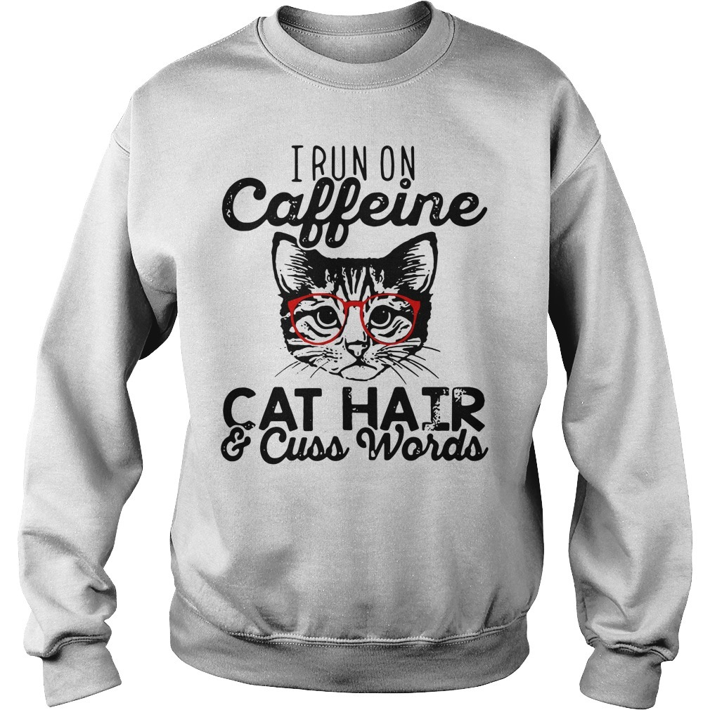 I run caffeine cat hair and cuss words Sweater