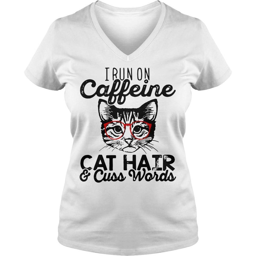 I run caffeine cat hair and cuss words V-neck T-shirt