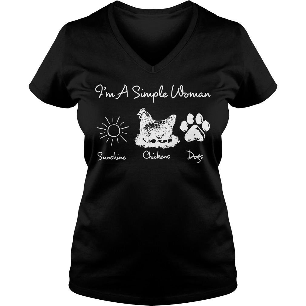 I'm a simple woman I like sunshine chickens dogs V-neck T-shirt