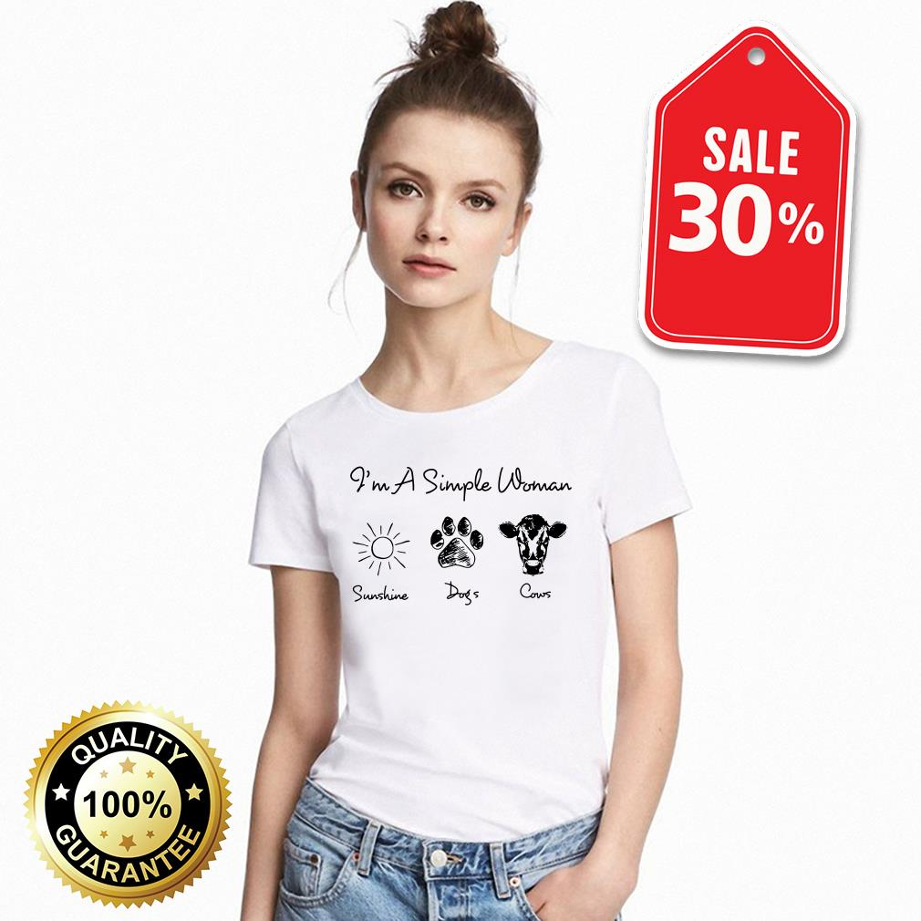 I'm a simple woman I love sunshine dogs and cows Guys shirt