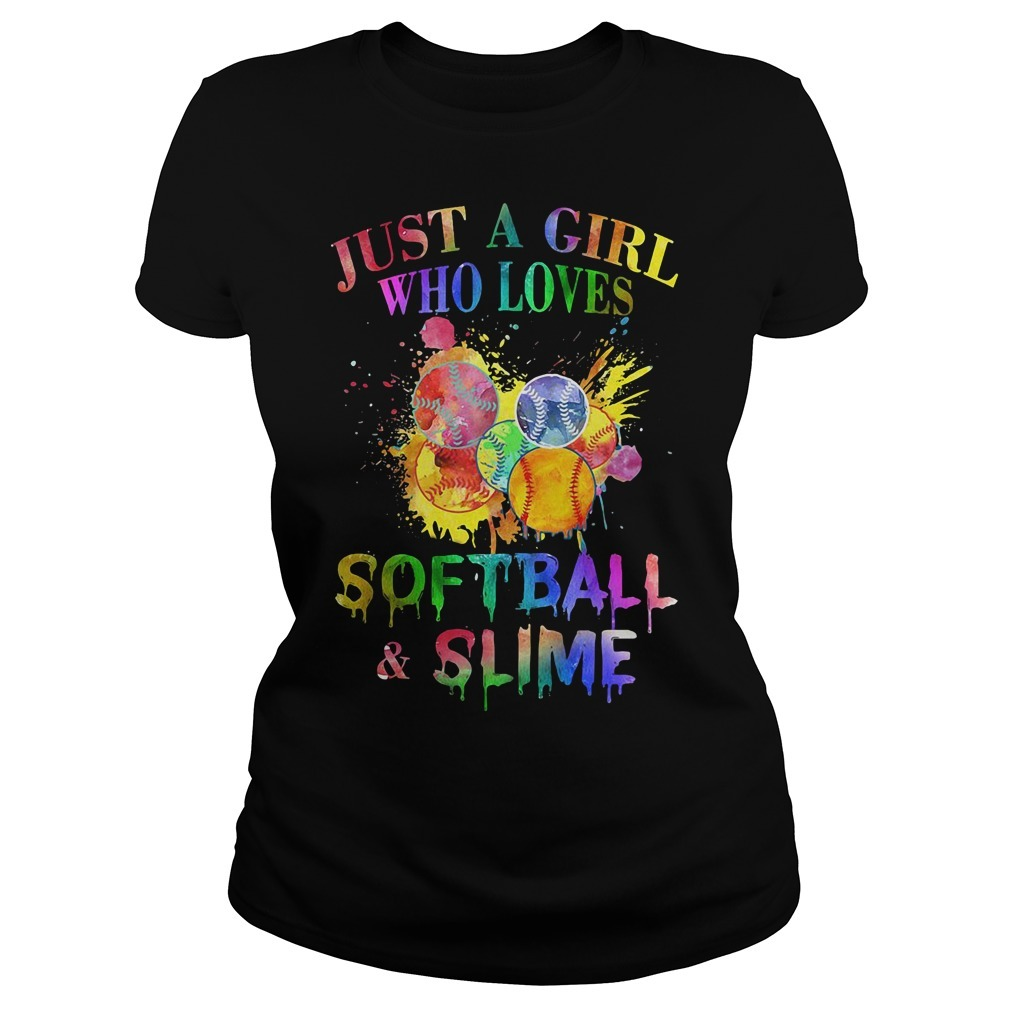 Just a girl who loves softball and slime Ladies Tee