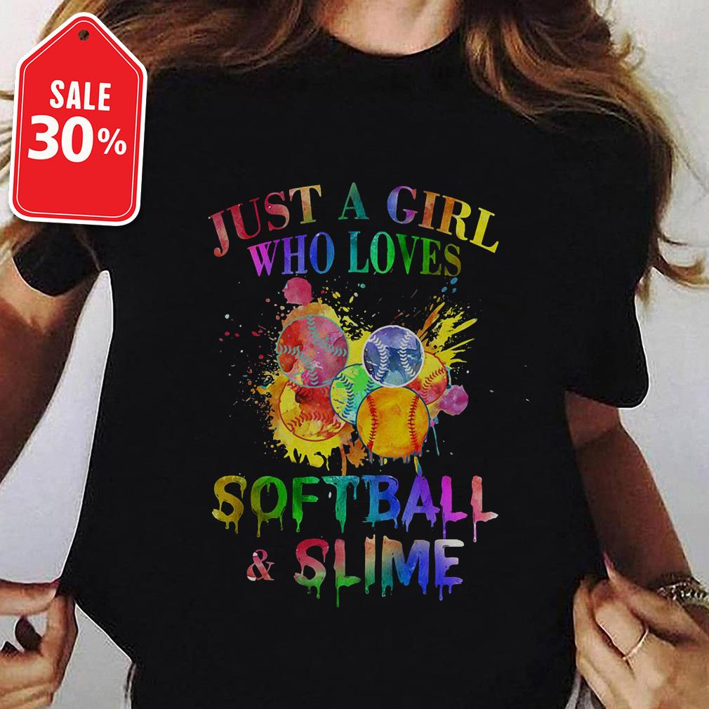 Just a girl who loves softball and slime T-shirt