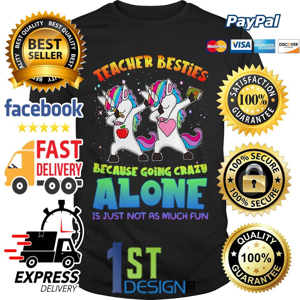 LGBT Unicorn dabbing teacher besties because going crazy alone Guys shirt