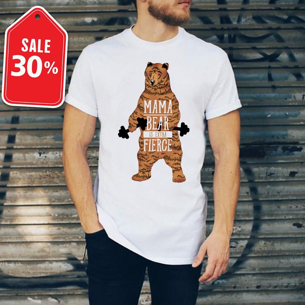 Mama bear is extra fierce Guys shirt