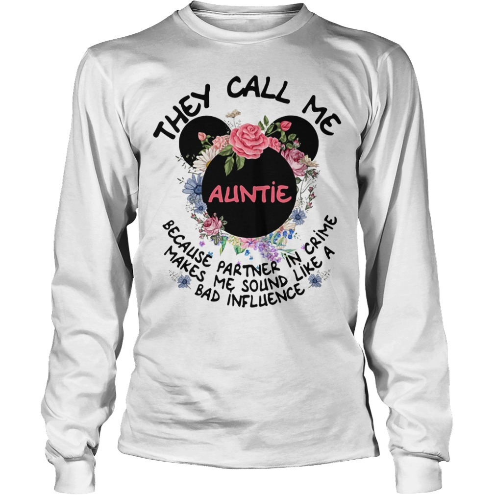 Mickey Mouse Disney they call me auntie because partner in crime Longsleeve Tee