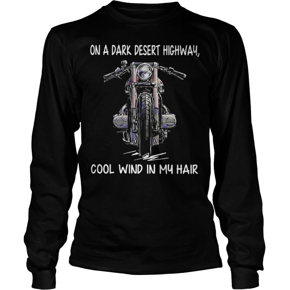 Motorcycle on a dark desert highway cool wind in my hair Longsleeve Tee
