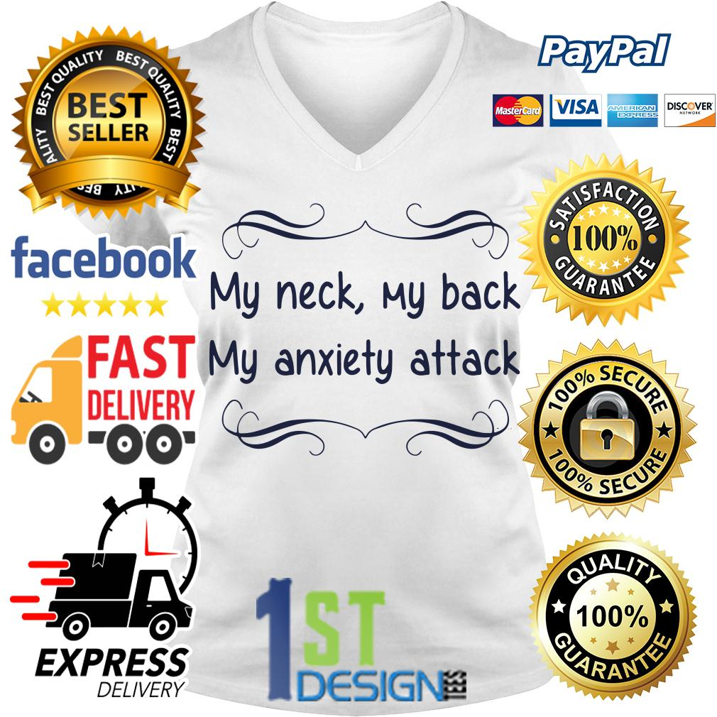 My neck my back my anxiety attack V-neck T-shirt