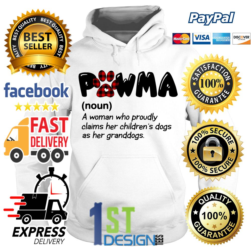 Pawma definition a woman who proudly claims her children's dogs Hoodie