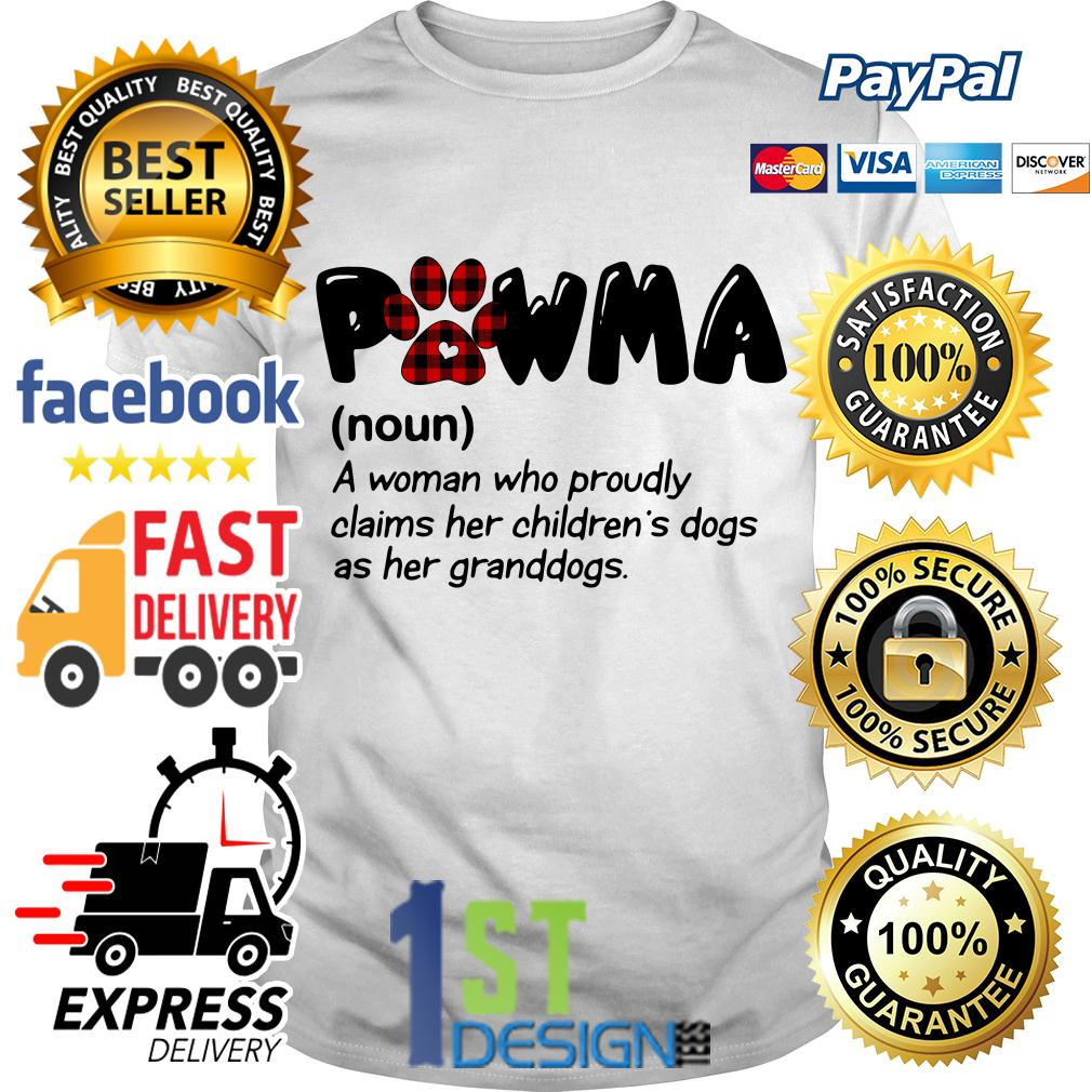 Pawma definition a woman who proudly claims her children's dogs shirt