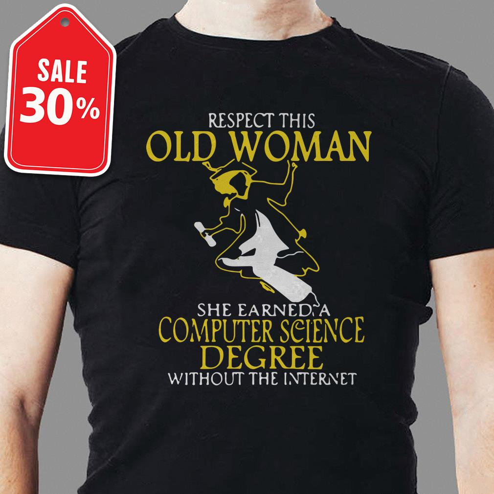 Respect this old woman she earned a computer science degree without the internet Guys shirt