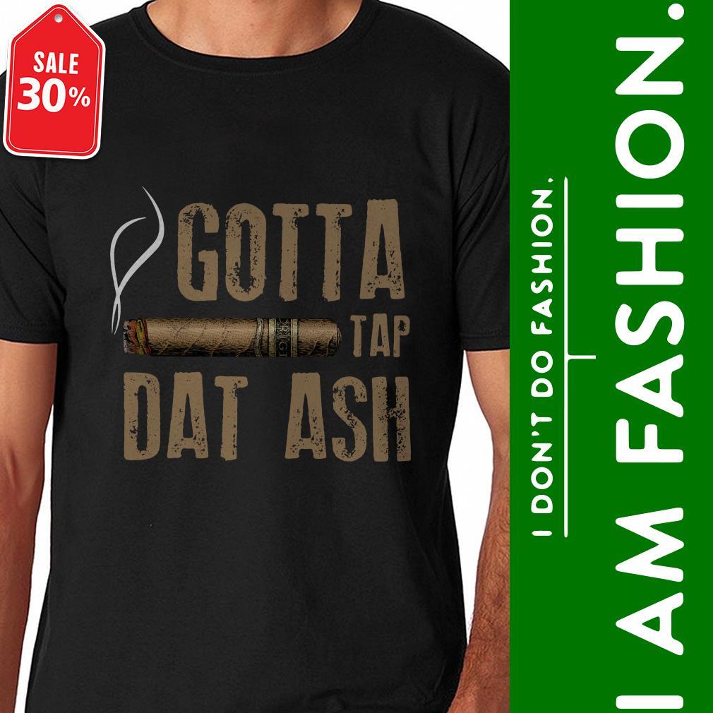 Smoking Cigar gotta tap dat ash Guys shirt