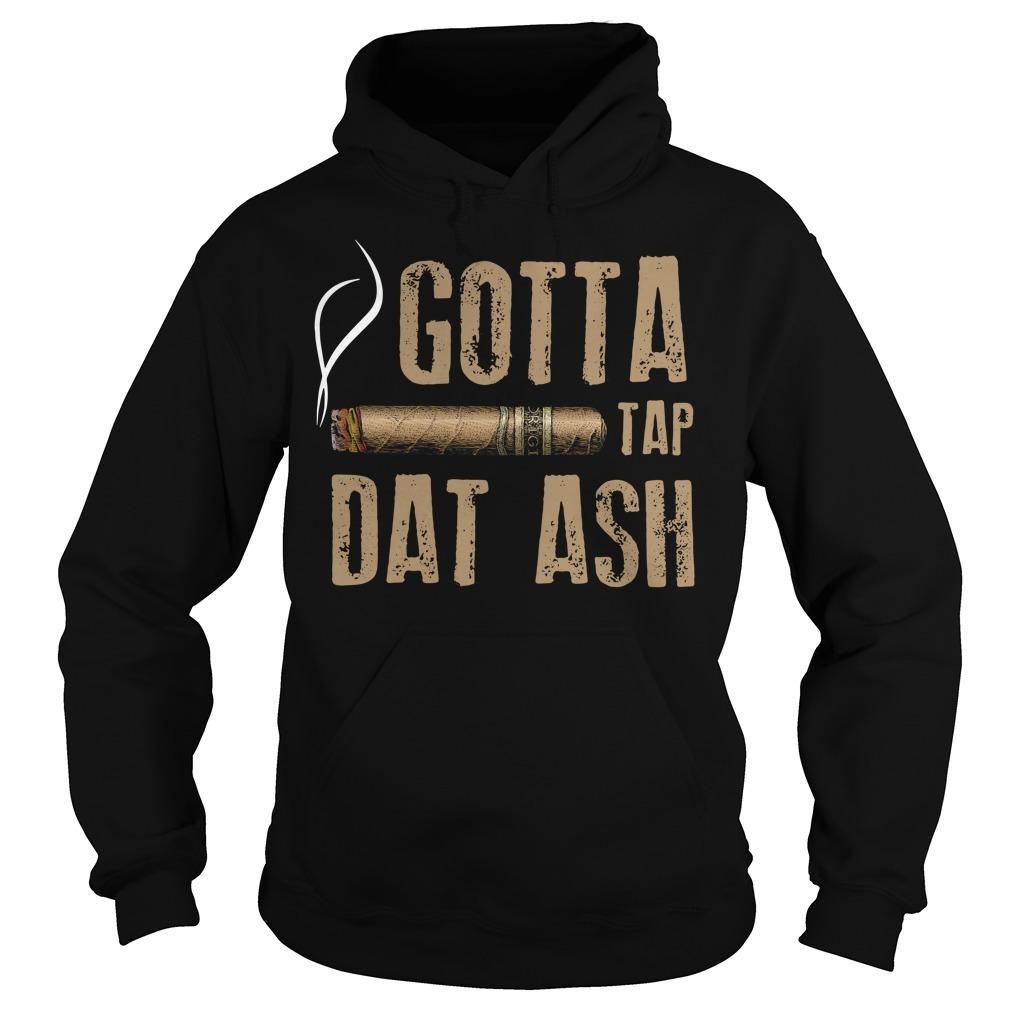 Smoking Cigar gotta tap dat ash Hoodie