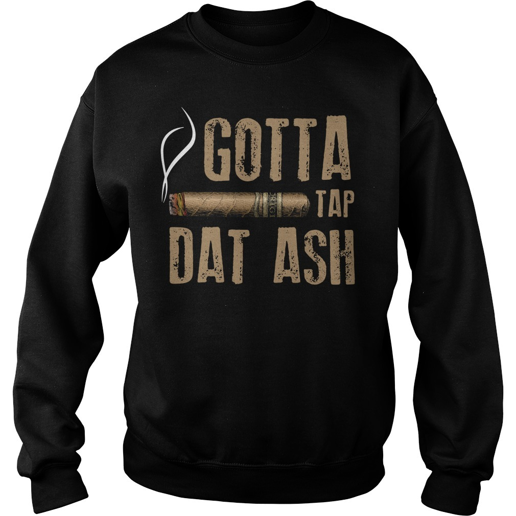 Smoking Cigar gotta tap dat ash Sweater