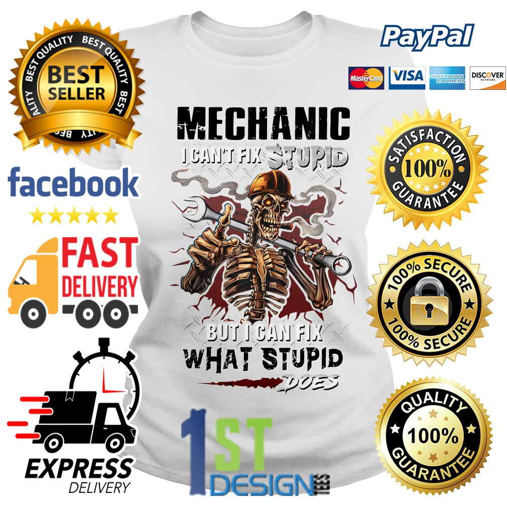 Smoking Skeleton mechanic I can't fix stupid but I can fix Ladies Tee