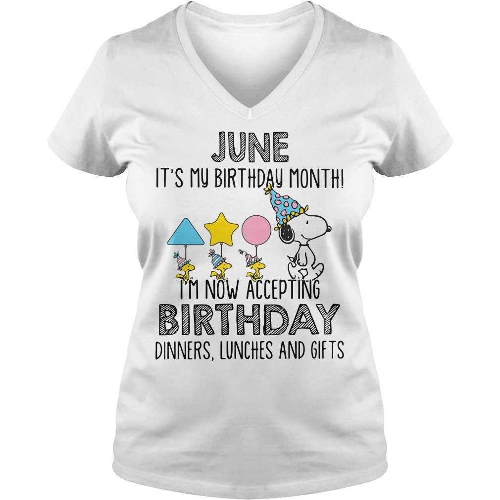 Sweater Snoopy June Its My Birthday Month Im Now Accepting V Neck T