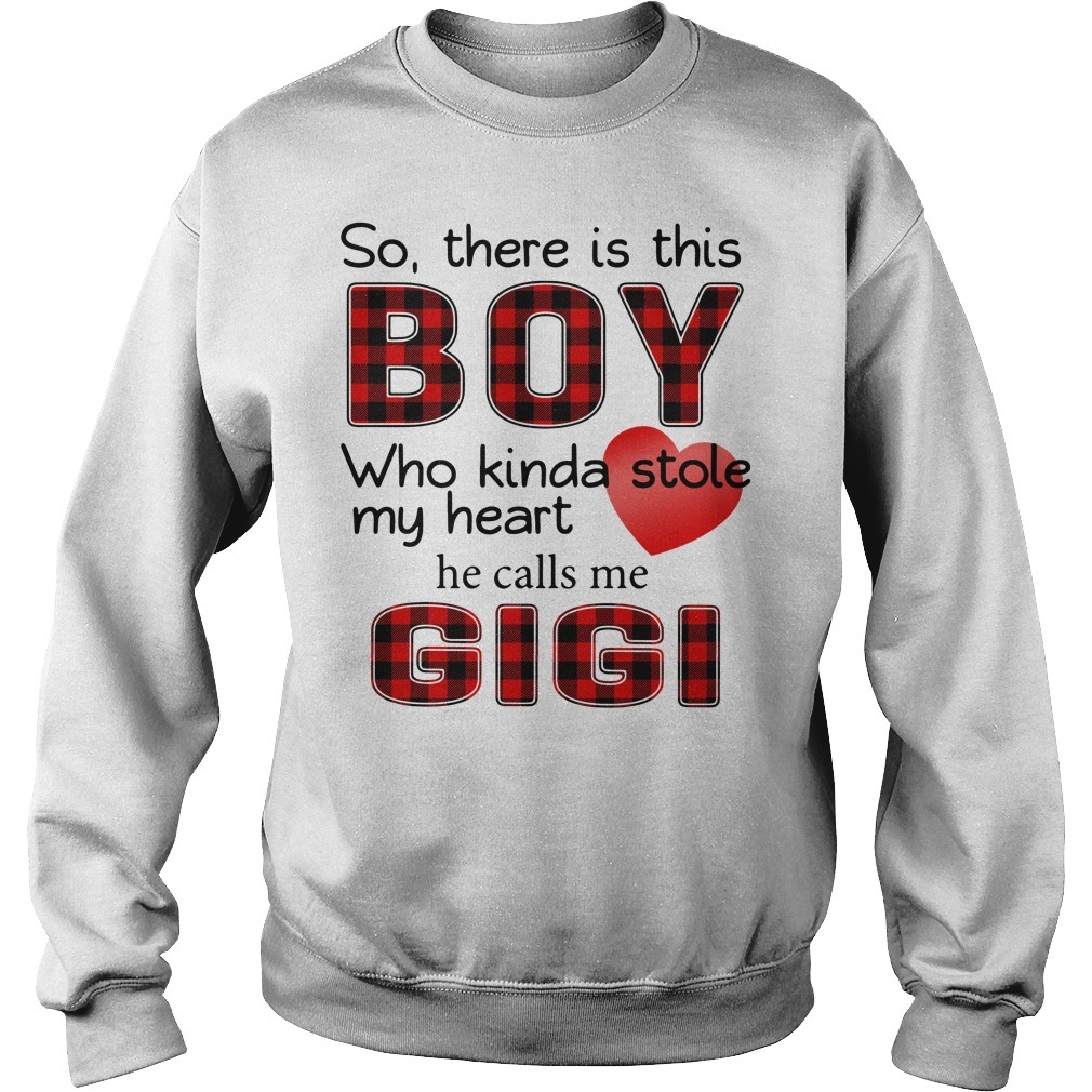 So there is this boy who Kinda stole my heart he calls me Gigi Sweater