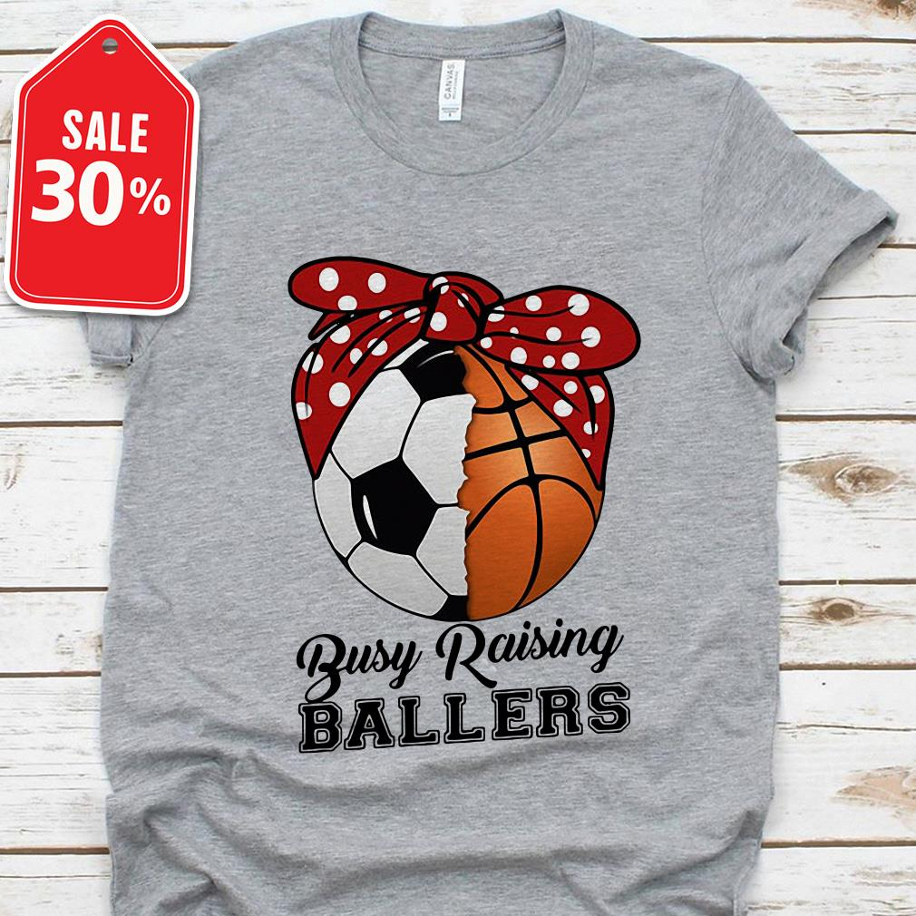 Soccer basketball mom busy raising ballers Guys shirt