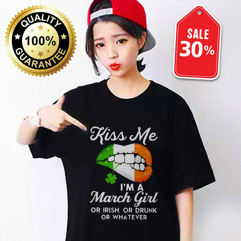 St Patrick's day lips kiss me I'm a March girl or Irish or drunk or whatever T-shirt