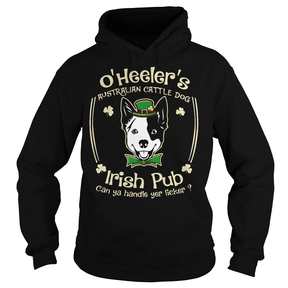 St. Patrick's day O'Heeler's Australian cattle dog Irish pub can ya handle yer licker Hoodie