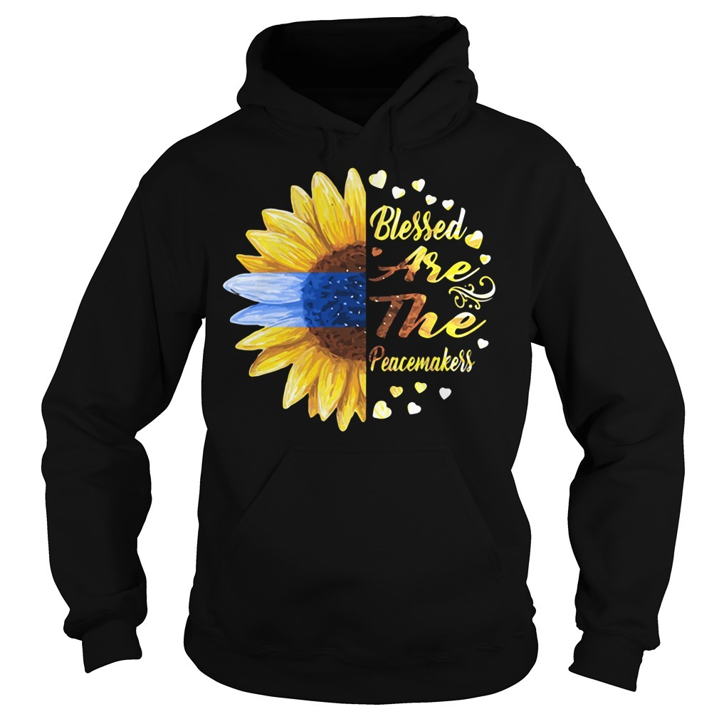 Sunflower blessed are the peacemakers Hoodie
