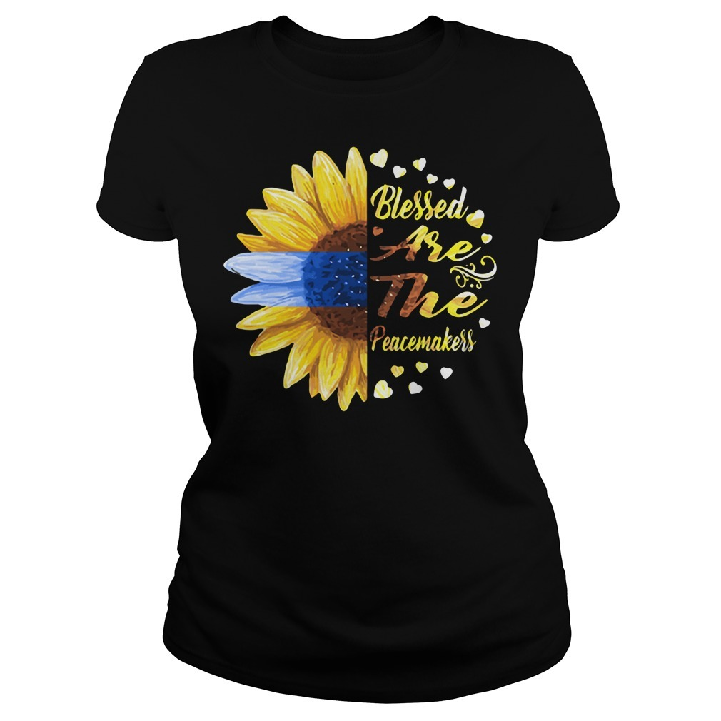 Sunflower blessed are the peacemakers Ladies Tee