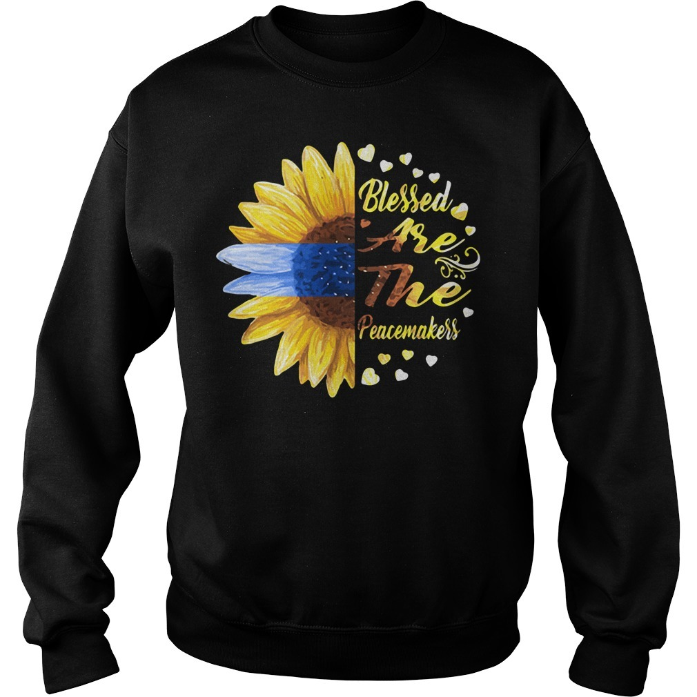 Sunflower blessed are the peacemakers Sweater