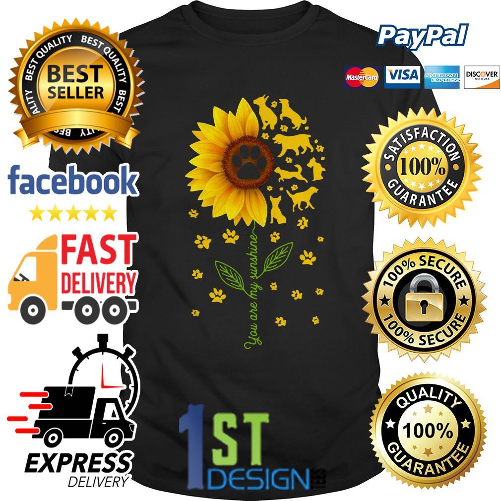 Sunflower dog you are my sunshine shirt