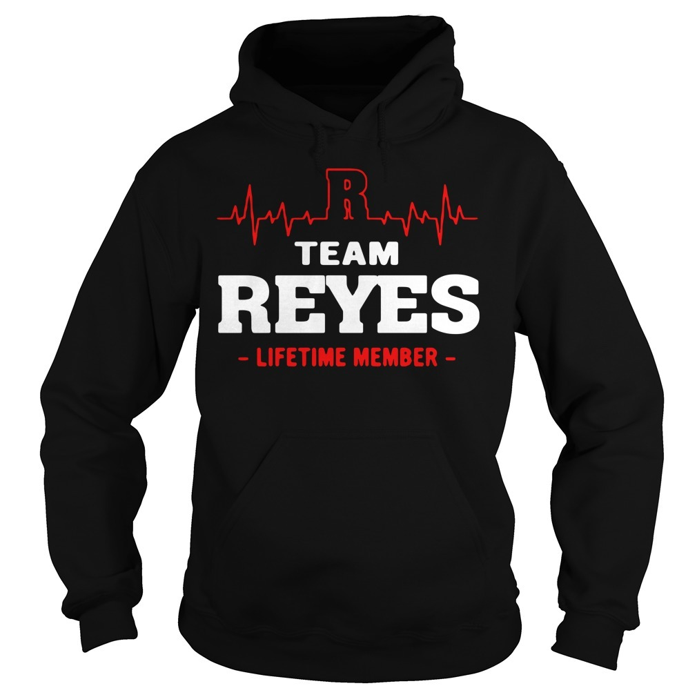 Team Reyes lifetime member Hoodie