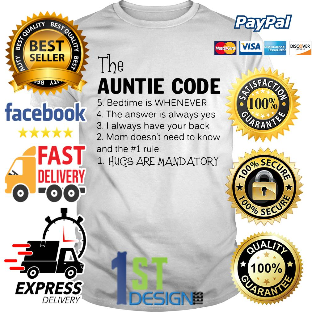 The auntie code bedtime is whenever the answer is always yes Guys shirt
